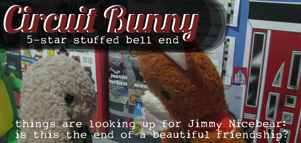 Circuit Bunny: 5 Star Stuffed Bell End